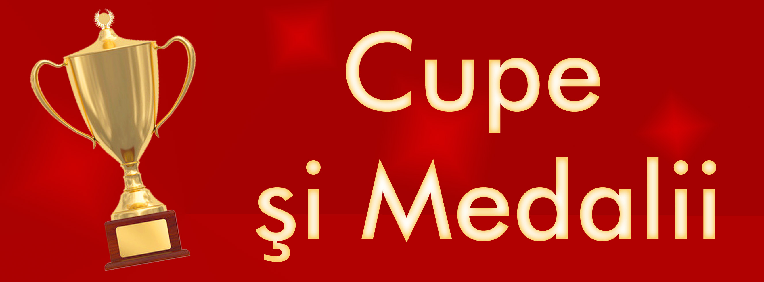 Cupe si Medalii